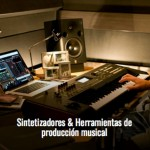 Sintetizadores & Herramientas de Producción Musical